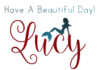 Have A Beautiful Day,~~* Love, Lucy