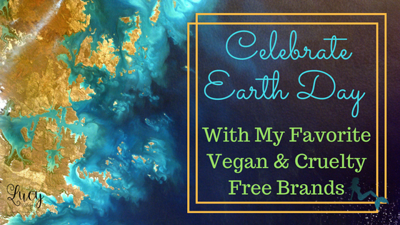 My Favorite Vegan & Cruelty Free Brands Celebrate #EarthDay with Savings blog title