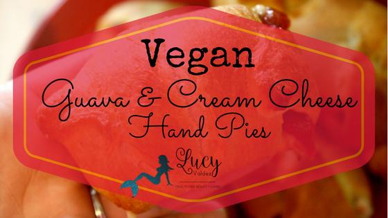 Easy Vegan Guava & Cream Cheese Hand Pies blog title
