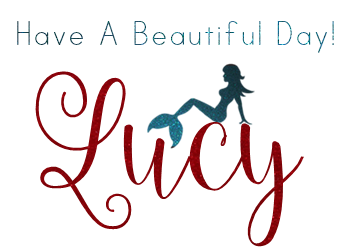 Have A Beautiful Day! Love, Lucy~~*