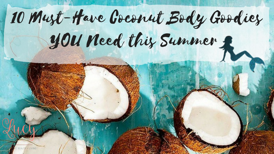 10 Must-Have Coconut Body Goodies YOU Need this Summer Blog Title