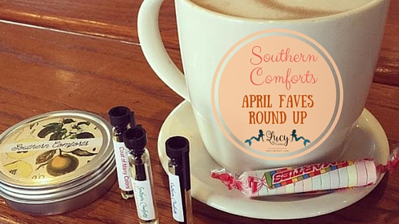 Southern Comforts Fragrance Line April Favorites Round Up Blog Title