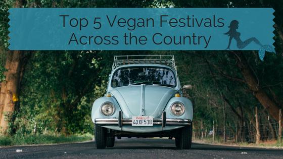 Top Vegan Festivals Across the Country blog title