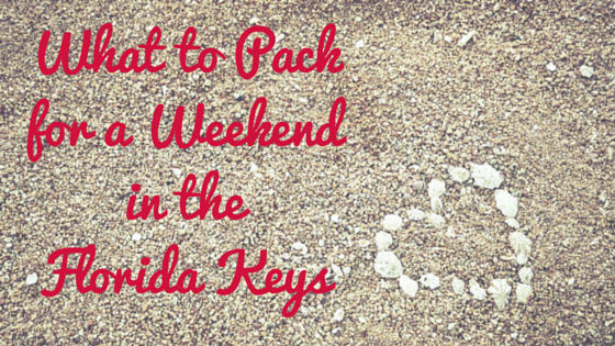 What to Pack for a Weekend in the Florida Keys blog title