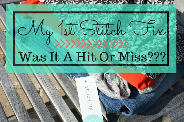 My First Stitch Fix!  Was It A Hit or Miss??? blog title